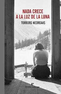 """""""Nada crece a la luz de la luna"""" - Torborg Nedreaas"""