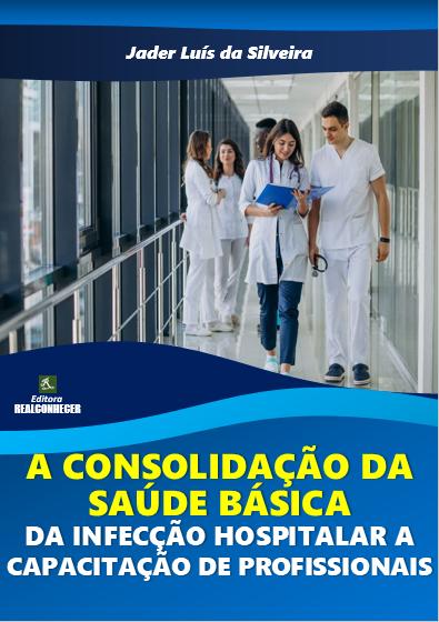 A Consolidação da Saúde Básica: da Infecção Hospitalar a Capacitação de Profissionais