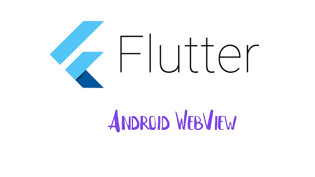 Android WebView in Flutter