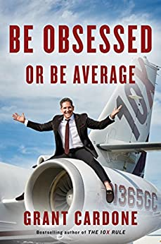Be Obsessed or Be Average by Grant Cardone FREE Ebook Download