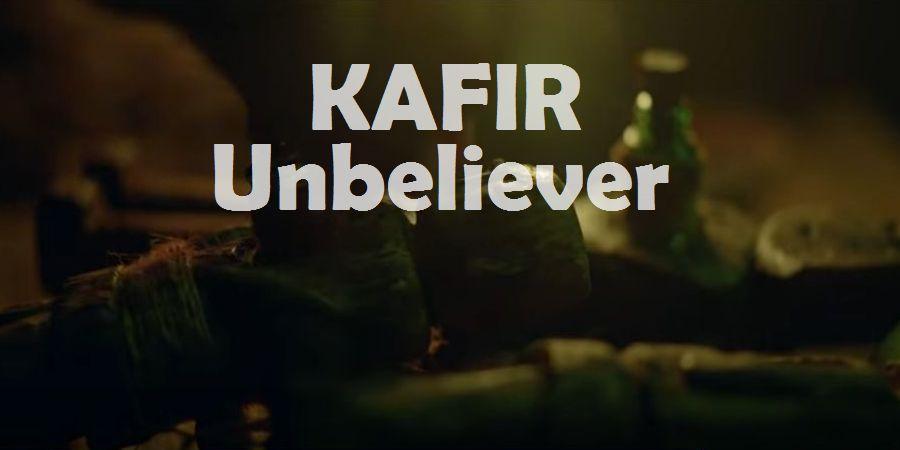 kafir meaning unbeliever infidel