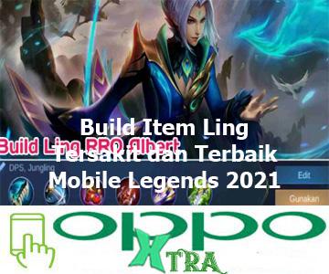 Build Item Ling Tersakit dan Terbaik Mobile Legends 2021