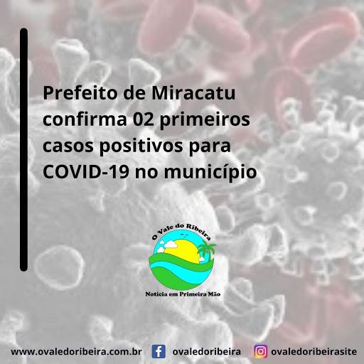 Miracatu informa os dois  primeiros casos confirmados positivos do Coronavírus - Covid-19.