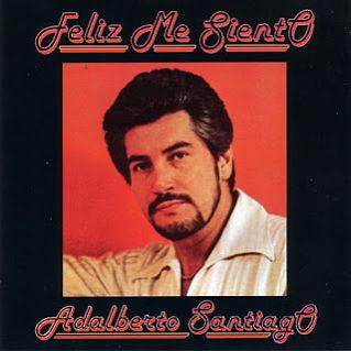 FELIZ ME SIENTO - ADALBERTO SANTIAGO (1980)