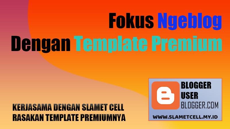 Bikin Blog di Blogspot Dengan Template Premium