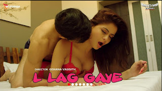 [18+]L Lag Gaye (2019) Hindi Short Film WEB-DL – 480P | 720P | 1080P – x264 – 90MB | 200MB -Download [18+]
