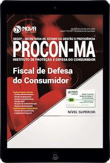 http://www.novaconcursos.com.br/apostila/digital/procon-ma/download-procon-ma-2017-fiscal-defesa-consumidor?acc=81e5f81db77c596492e6f1a5a792ed53