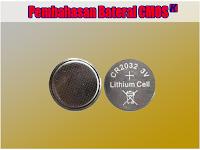 Pengertian Baterai CMOS, fungsi Baterai CMOS dan cara kerja Baterai CMOS