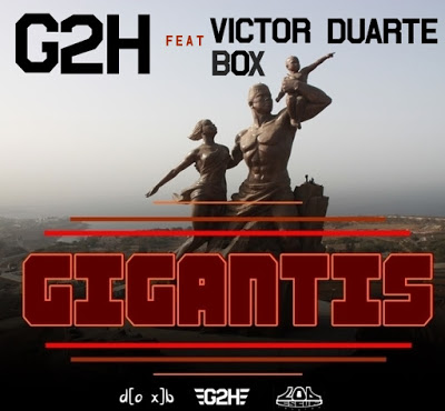 G2H - Gigantes Feat Victor Duarte & Box (Single P Download)‏