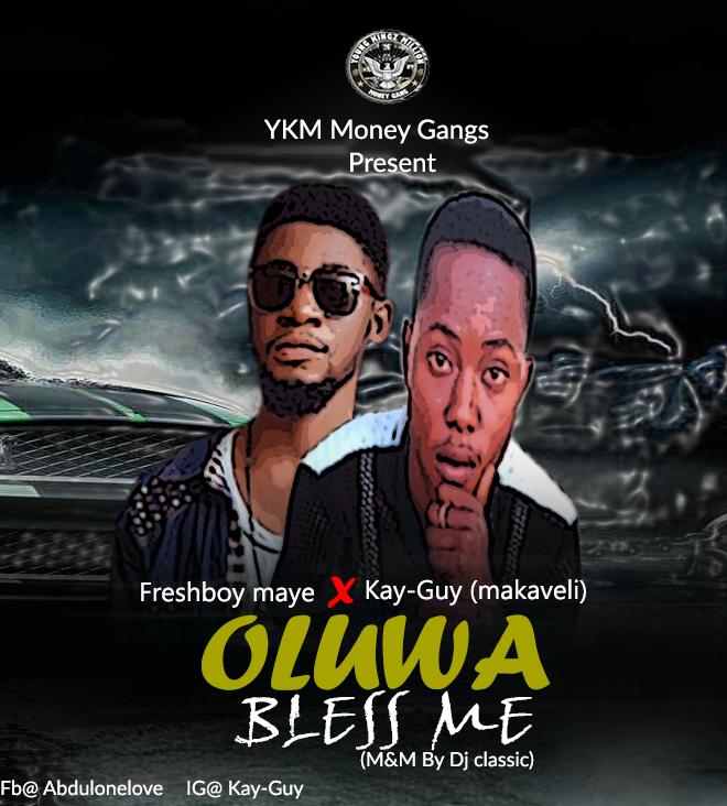 Music: Freshboy ft Kay-Guy-Oluwa_bless_me-(M&M by Dj classic)