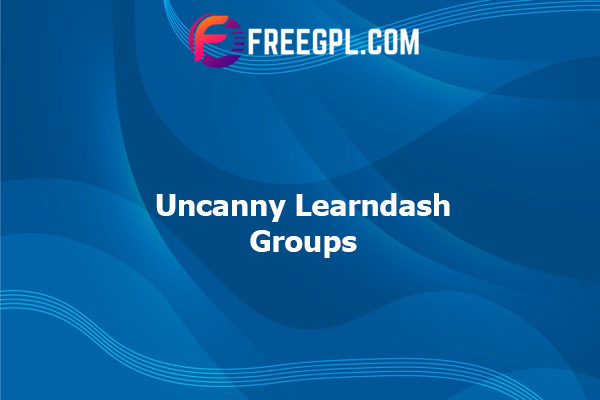Uncanny Learndash Groups Nulled Download Free