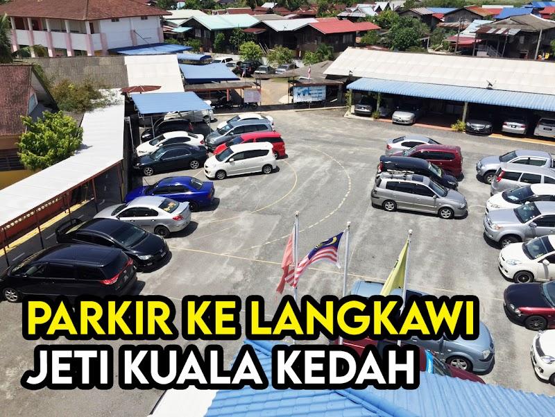 Tempat Parkir Kenderaan Di Jeti Kuala Kedah untuk Ke Pulau Langkawi