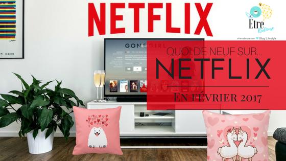 Quoi de neuf sur #Netflix Canada en  Février 2017?