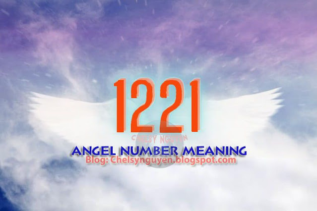 Ý nghĩa số 1221   Number 1221 Meaning