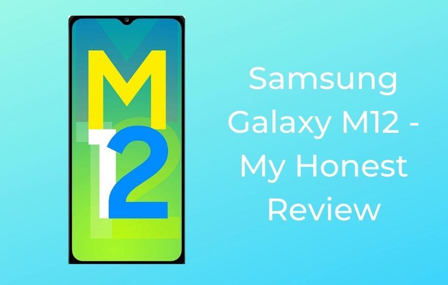 Samsung Galaxy M12 - My Honest Review