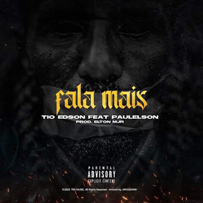 Tio Edson - Fala Mais (Feat. Paulelson) (Rap) baixar nova musica descarregar agora mp3 2019
