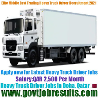 Elite Middle East Trading Heavy Truck Driver Recruitment 2021-22