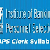 New IBPS Clerk Syllabus 2017