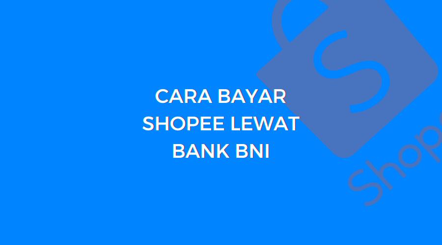 cara bayar shopee lewat bni mobile banking
