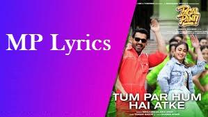Tum Par Hum Hai Atke Lyrics Neha Kakkar & Mika Singh