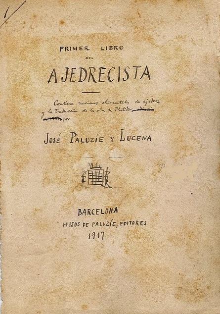 Primer Libro del Ajedrecista, manuscrito de Josep Paluzíe i Lucena