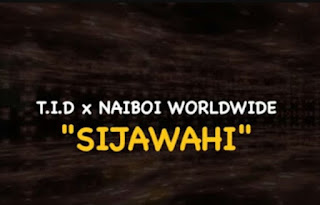 AUDIO | TID Ft Naiboi - SIJAWAHI | Mp3 Download