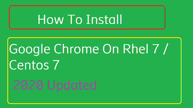 How to Install Google Chrome 83 On Rhel 7 / Centos 7 And Dependency Resolution - 2020 Updated