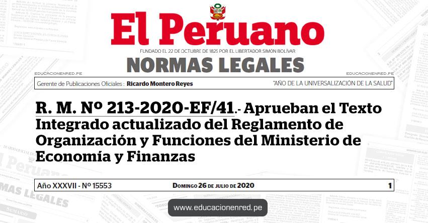 R. M. Nº 213-2020-EF/41.- Aprueban el Texto Integrado actualizado del Reglamento de Organización y Funciones del Ministerio de Economía y Finanzas