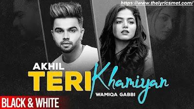 Teri Khaamiyan Song Lyrics | AKHIL | Wamiqa Gabbi | Jaani | B Praak | Latest Songs 2020