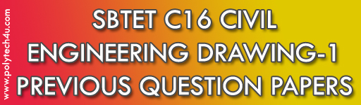 SBTET DIPLOMA ENGINEERING DRAWING-1 PREVIOUS QUESTION PAPERS C16 CIVIL