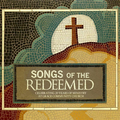 Grace Community Church-Songs Of The Redeemed-