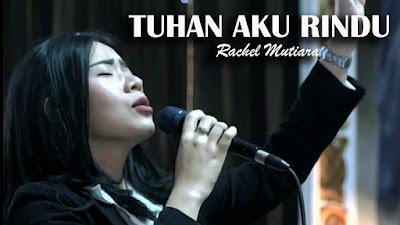Tuhan Aku Rindu - Rachel Mutiara