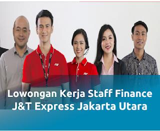 Lowongan kerja terbaru sebagai Staff Finance J&T Express penempatan di Jakarta Utara