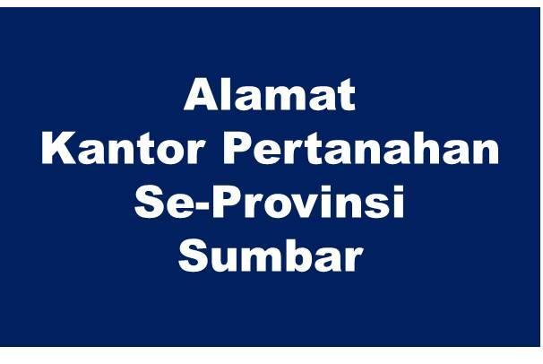 Alamat Kantor Pertanahan Kabupaten Dan Kota Se-Provinsi Sumatera Barat