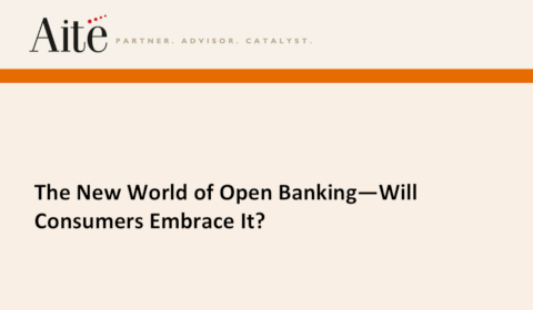 The New World of Open Banking – Will Consumers Embrace It?