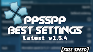 BEST PPSSPP SETTINGS FOR ANDROID AND PC