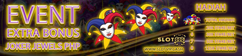 Slotvip - Event Bonus Joker PHP Gak Pakai Ribet
