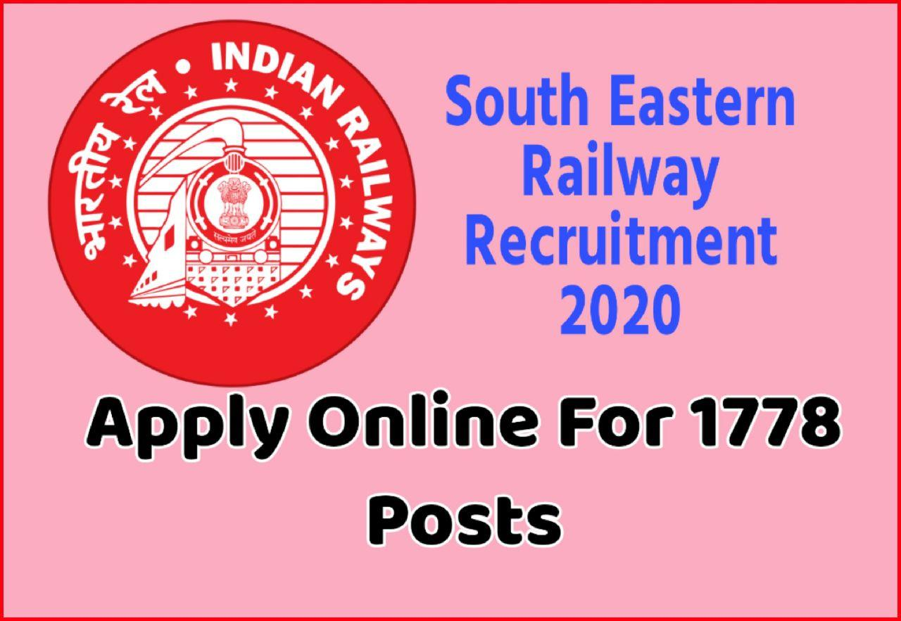 Railway Recruitment 2020 | Apply Online South Eastern Railway Recruitment 2020 For 1778 Posts