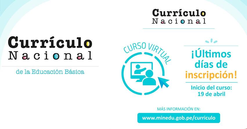 CURRÍCULO NACIONAL: Curso Virtual - Últimos Días de Inscripción - MINEDU - www.minedu.gob.pe