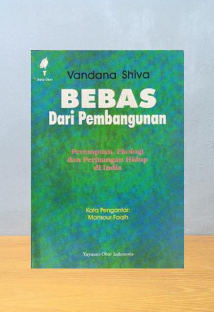 BEBAS DARI PEMBANGUNAN, Vandana Shiva