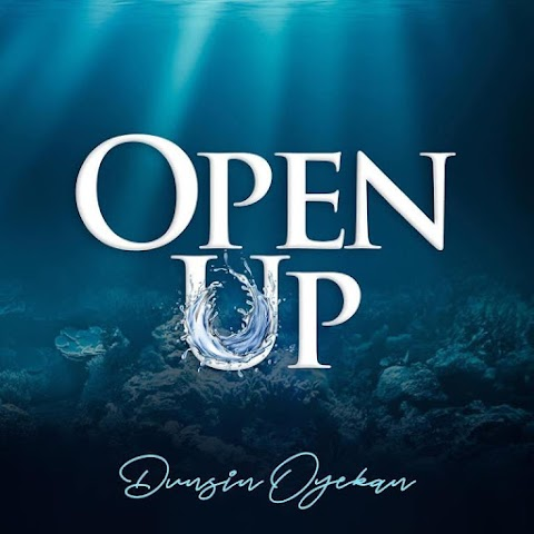 Dunsin Oyekan – Open Up mp3 Lyrics
