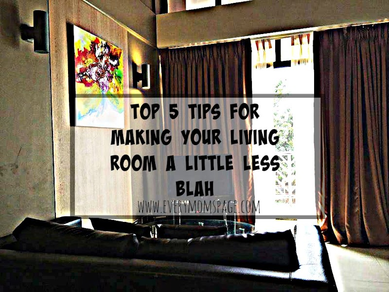 Top 5 Tips for Making Your Living Room a Little Less Blah