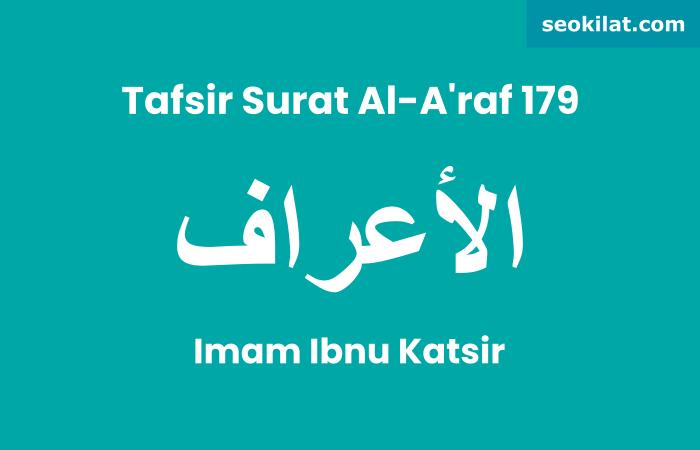 Tafsir Surat Al-A'raf ayat 179