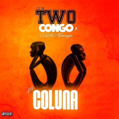 Os Two Congo - Ai Coluna (feat. Clenio Benga) [Download]