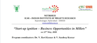 ''Start-up Ignition - Business Opportunities in Millets'' Webinar by IIMR, Hyderabad