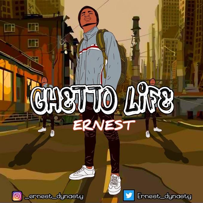 Ernest - Ghetto Life