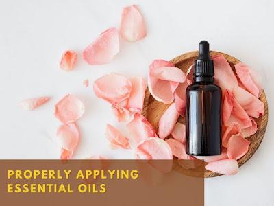 Properly Applying Essential Oils