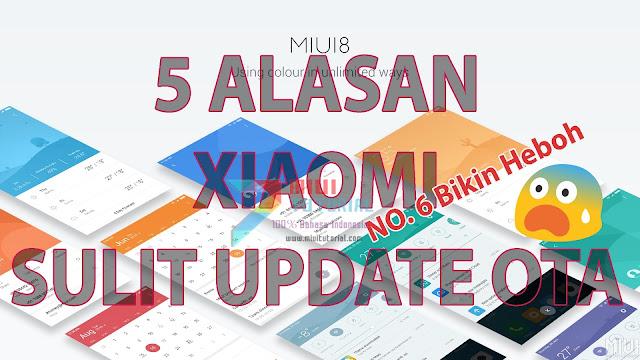 5 Alasan Kenapa Smartphone Xiaomi Saya Tidak Mendapatkan Notifikasi Update OTA Miui 8 Versi Terbaru: Kamu Normor Berapa?