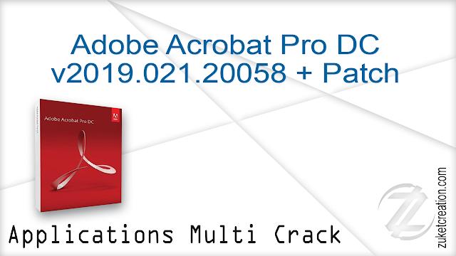 Adobe Acrobat Pro DC v2019.021.20058 + Patch