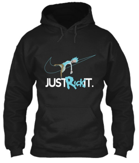 Rick and morty nike hoodie nikes just rick it sweatshirt sweater Tank Top T Shirts Tee Shirt. GET IT HERE